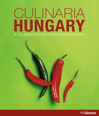 Culinaria Hungary: A Celebration of Food and Tradition (Hardback)