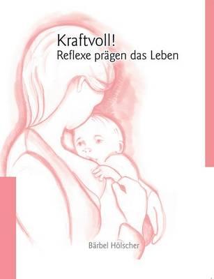 Kraftvoll!? Reflexe PR Gen Das Leben (Paperback)