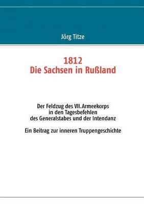 1812 - Die Sachsen in Ru Land (Paperback)
