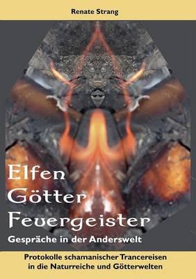 Elfen, G Tter, Feuergeister (Paperback)