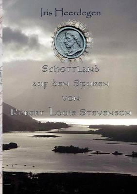 Schottland Auf Den Spuren Von Robert Louis Stevenson (Paperback)