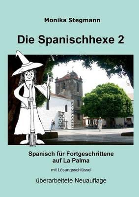 Die Spanischhexe 2: Spanisch fur Fortgeschrittene (Paperback)