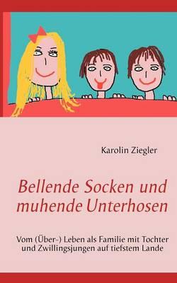 Bellende Socken Und Muhende Unterhosen (Paperback)