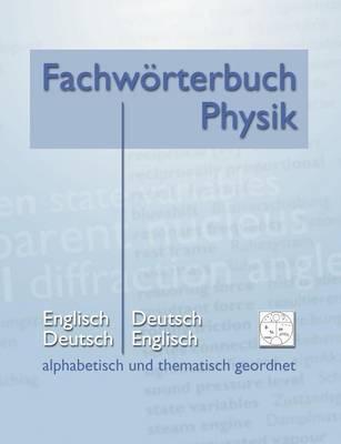 Fachw Rterbuch Physik - Alphabetisch Und Thematisch Geordnet (Paperback)