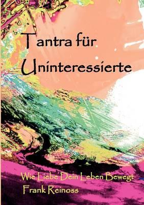 Tantra Fur Uninteressierte (Paperback)