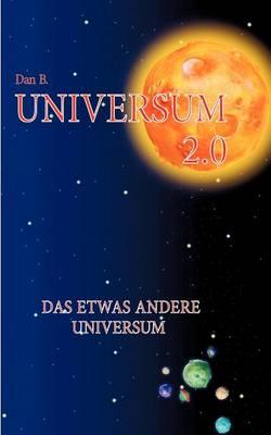 Universum 2.0: Das etwas andere Universum (Paperback)