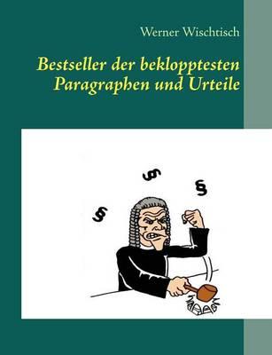 Bestseller Der Beklopptesten Paragraphen Und Urteile (Paperback)