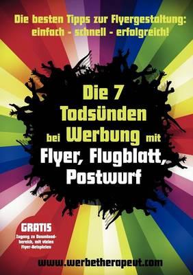 Die 7 Todsunden bei Werbung mit Flyer, Flugblatt, Postwurf (Paperback)