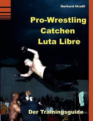 Pro-Wrestling - Catchen - Lucha Libre (Paperback)