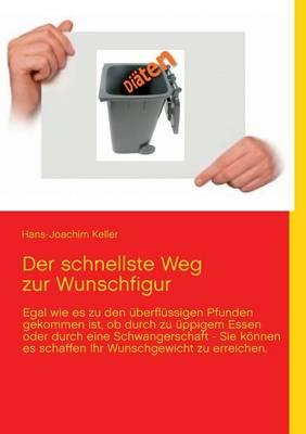 Der Schnellste Weg Zur Wunschfigur (Paperback)