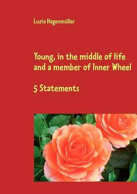 Young, in the middle of life and a member of Inner Wheel (Paperback)