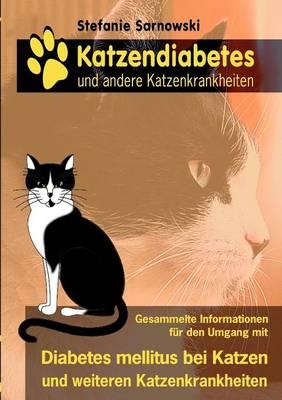 Katzendiabetes Und Andere Katzenkrankheiten (Paperback)