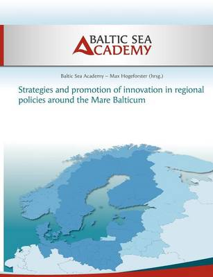 Strategies and Promotion of Innovation in Regional Policies Around the Mare Balticum (Paperback)