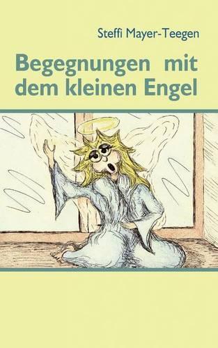 Begegnungen Mit Dem Kleinen Engel (Paperback)