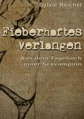 Fieberhaftes Verlangen (Paperback)