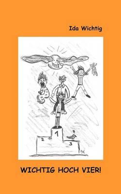 Wichtig hoch vier! (Paperback)
