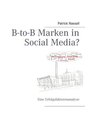 B-To-B Marken in Social Media? (Paperback)