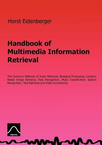 Handbook of Multimedia Information Retrieval (Paperback)