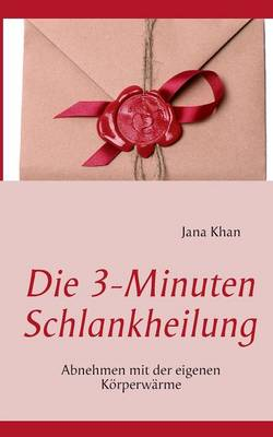 Die 3-Minuten Schlankheilung (Paperback)