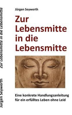 Zur Lebensmitte in Die Lebensmitte (Paperback)