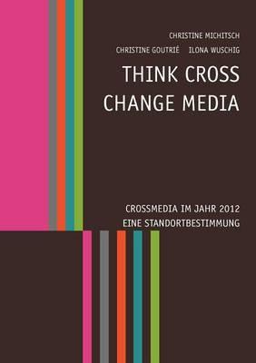 Think CROSS - Change MEDIA (Paperback)