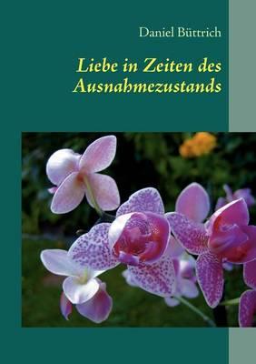Liebe in Zeiten Des Ausnahmezustands (Paperback)