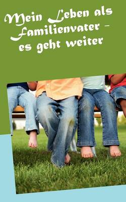 Mein Leben ALS Familienvater (Band 2) (Paperback)