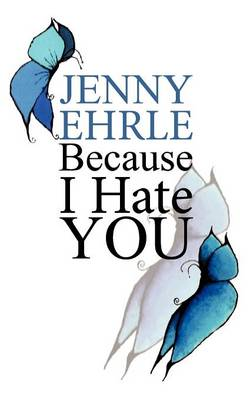 Because I Hate You (Paperback)