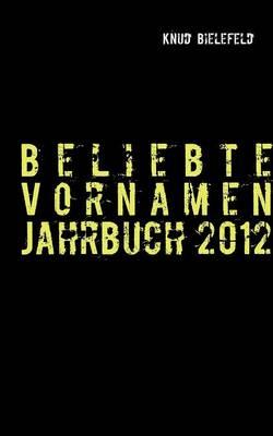 Beliebte Vornamen Jahrbuch 2012 (Paperback)