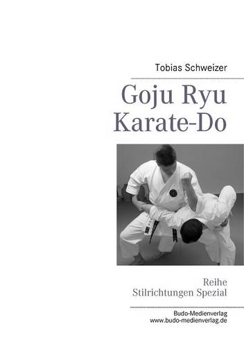 Goju Ryu Karate-Do: Reihe Stilrichtungen Spezial (Paperback)