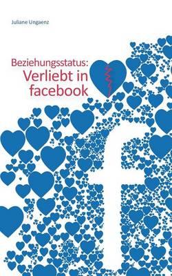 Beziehungsstatus: Verliebt in Facebook (Paperback)