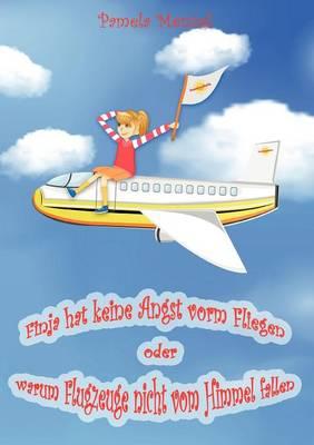 Finja Hat Keine Angst Vorm Fliegen (Paperback)
