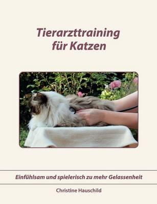 Tierarzttraining Fur Katzen (Paperback)