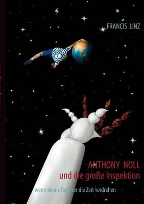 Anthony Noll Und Die Grosse Inspektion (Paperback)