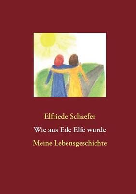 Wie Aus Ede Elfe Wurde (Paperback)