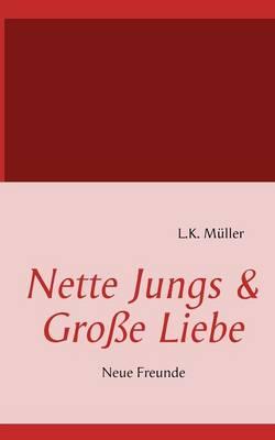 Nette Jungs & Gro E Liebe (Paperback)