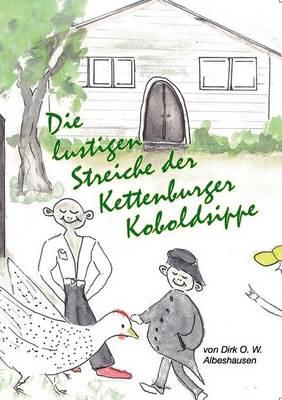 Die Lustigen Streiche Der Kettenburger Koboldsippe (Paperback)