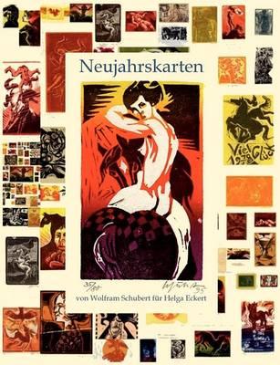 Neujahrskarten Von Wolfram Schubert Fur Helga Eckert (Paperback)