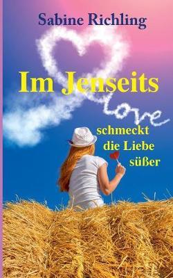 Im Jenseits Schmeckt Die Liebe Suer (Paperback)