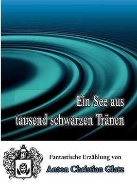 Ein See Aus Tausend Schwarzen Tranen (Paperback)