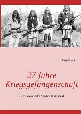 27 Jahre Kriegsgefangenschaft (Paperback)