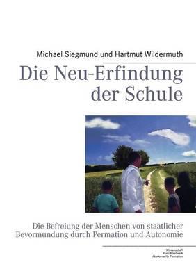 Die Neu-Erfindung Der Schule (Paperback)