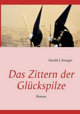 Das Zittern Der Gl Ckspilze (Paperback)