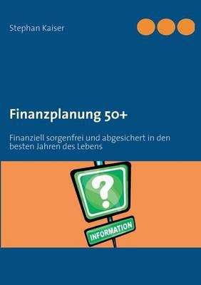 Finanzplanung 50+ (Paperback)