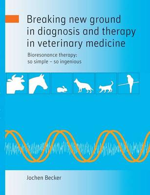 Breaking new ground in diagnosis and therapy in veterinary medicine (Paperback)