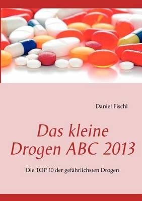 Das kleine Drogen ABC 2013 (Paperback)