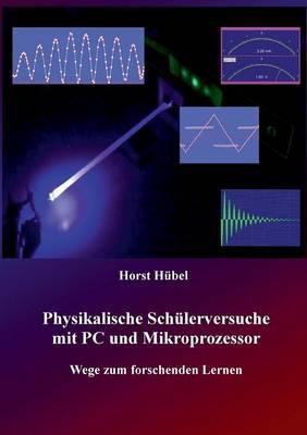 Physikalische Schulerversuche Mit PC Und Mikroprozessor (Paperback)