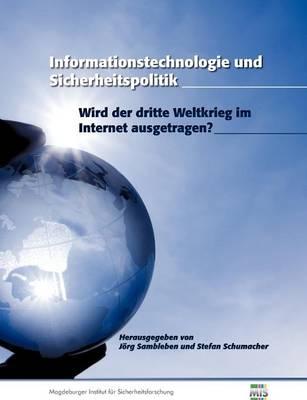Informationstechnologie und Sicherheitspolitik (Paperback)