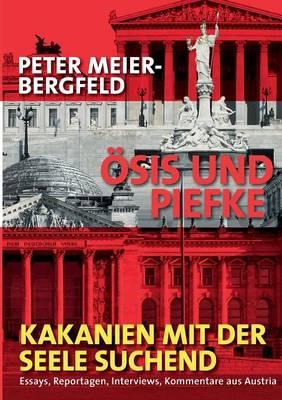 Osis Und Piefke Oder: Kakanien Mit Der Seele Suchend (Paperback)