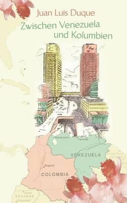 Zwischen Venezuela Und Kolumbien (Paperback)